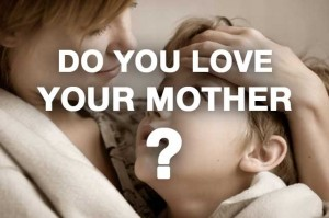 Do-you-love-your-mother